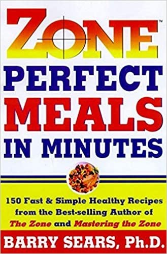 Zone Perfect Meals in Minutes Cookbook, by Barry Sears