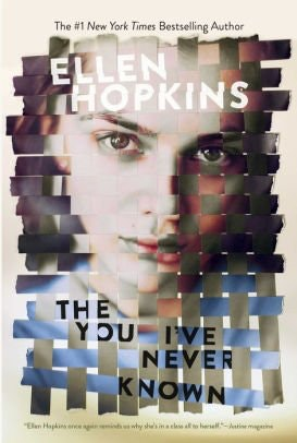 """""""The You I've Never Known"""" by Ellen Hopkins"""