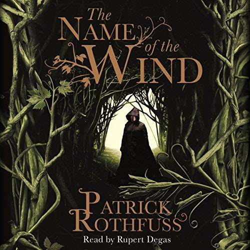 The Name of the Wind, by Patrick Rothfuss