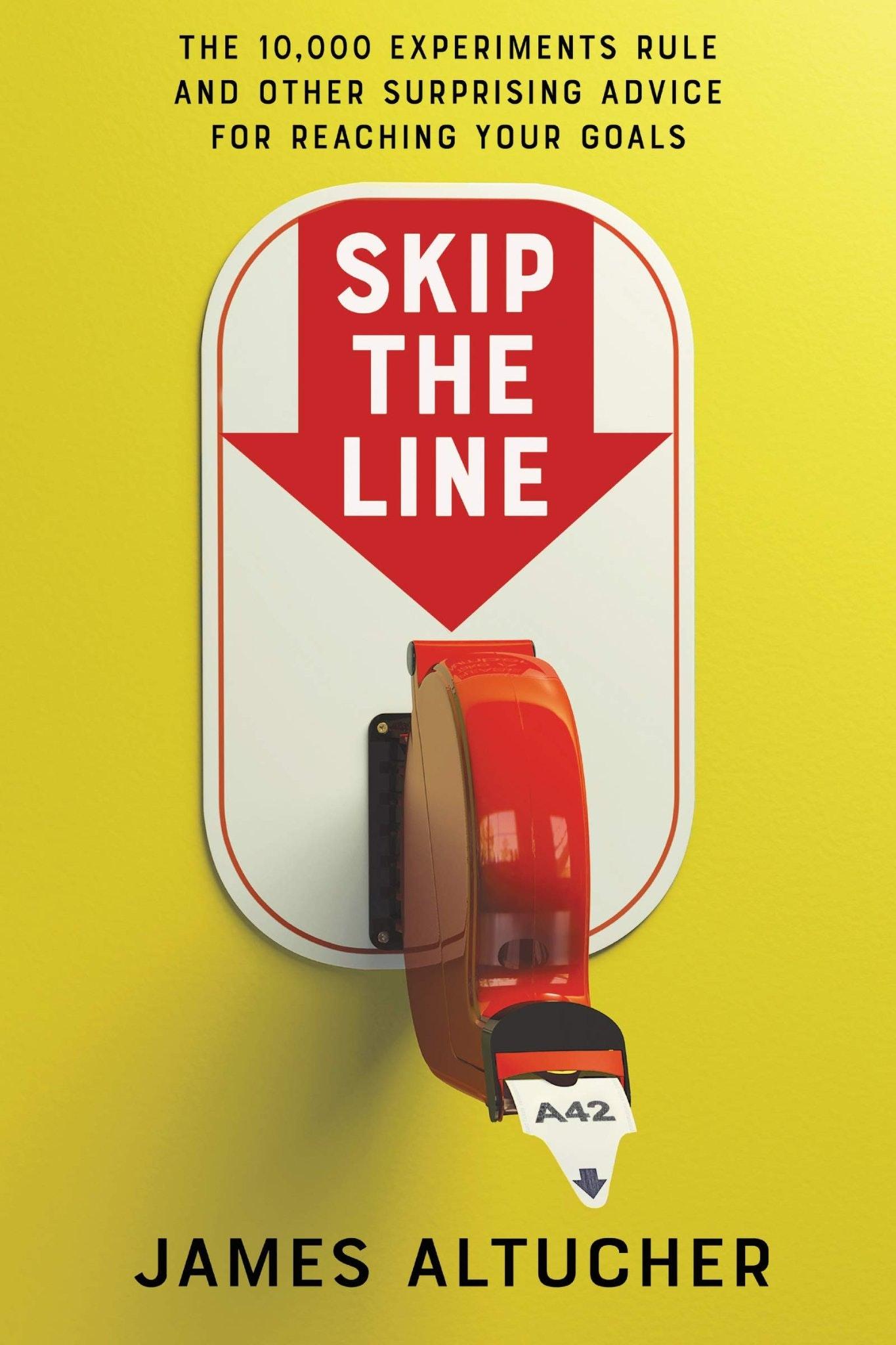 Skip the Line by James Altucher