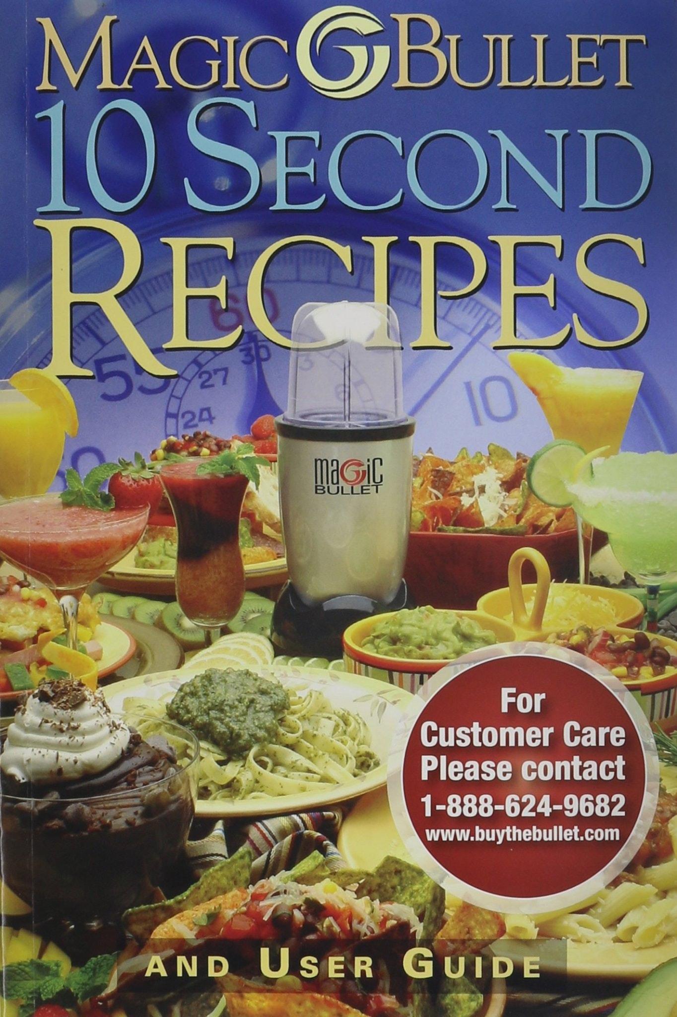 Magic Bullet 10 Second Recipes