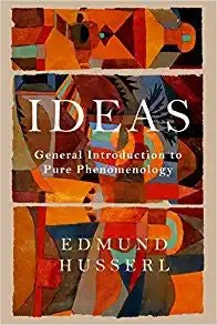 Ideas: General Introduction to Pure Phenomenology by Edmund Husserl