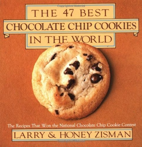 The 47 Best Chocolate Chip Cookies in the World Cookbook