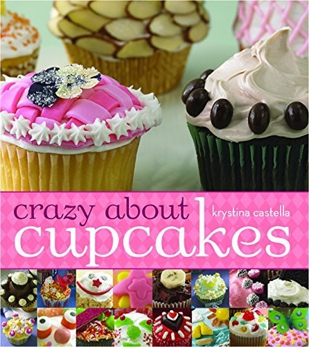 Crazy About Cupcakes Cookbook